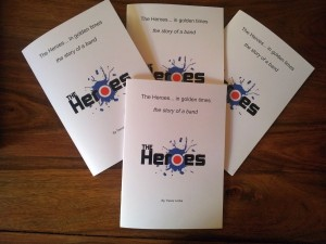 The Heroes... in golden times. The Story of a band. By Trevor Locke.